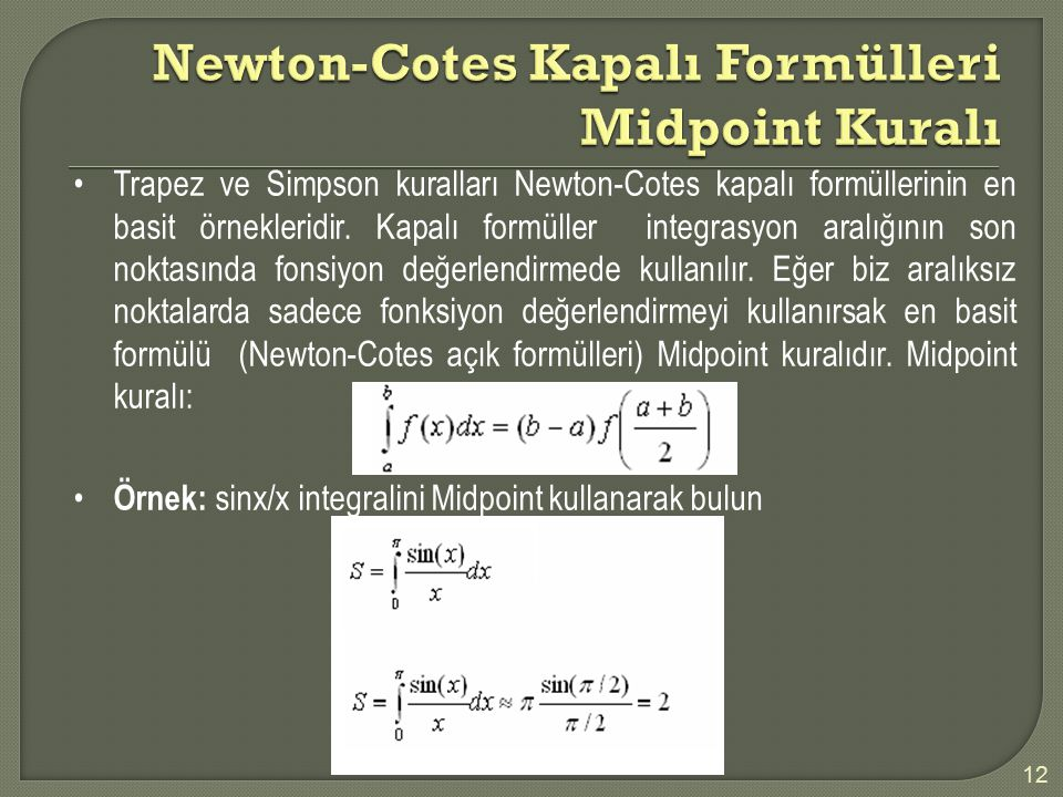 Newton-Cotes Kapalı Formülleri Midpoint Kuralı