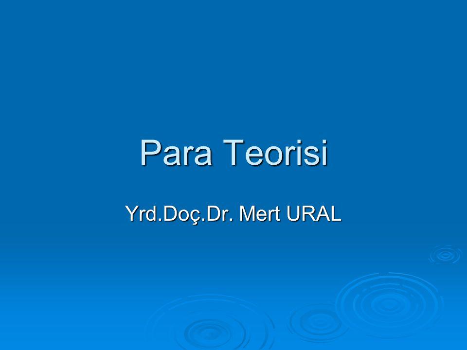 Para Teorisi Yrd.Doç.Dr. Mert URAL
