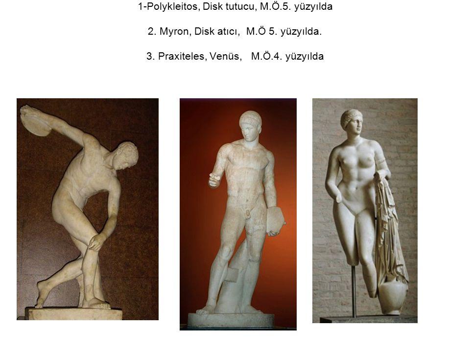 1-Polykleitos, Disk tutucu, M. Ö. 5. yüzyılda 2. Myron, Disk atıcı, M