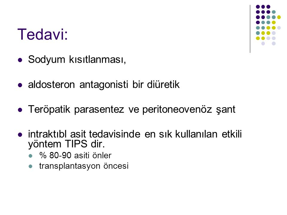 Tedavi: Sodyum kısıtlanması, aldosteron antagonisti bir diüretik