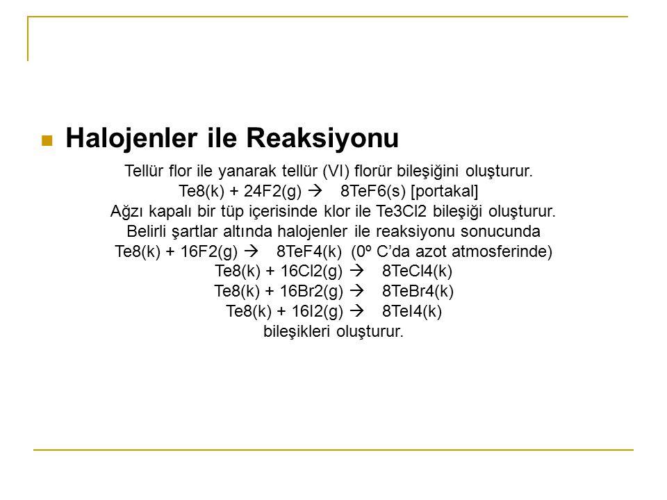 Halojenler ile Reaksiyonu