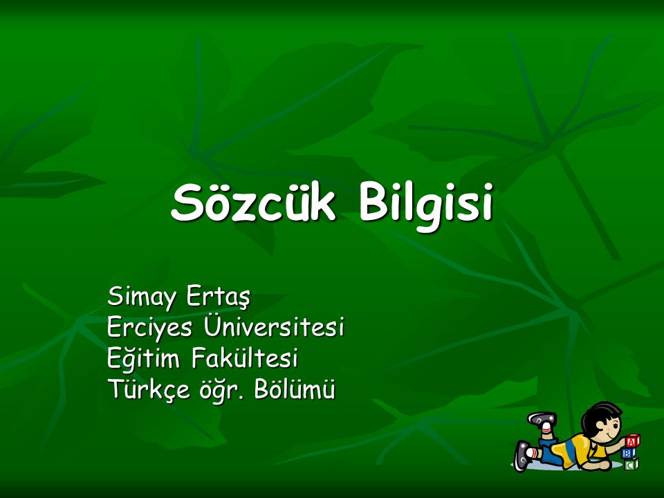 Simay Ertaş Erciyes Üniversitesi Eğitim Fakültesi Türkçe öğr. Bölümü