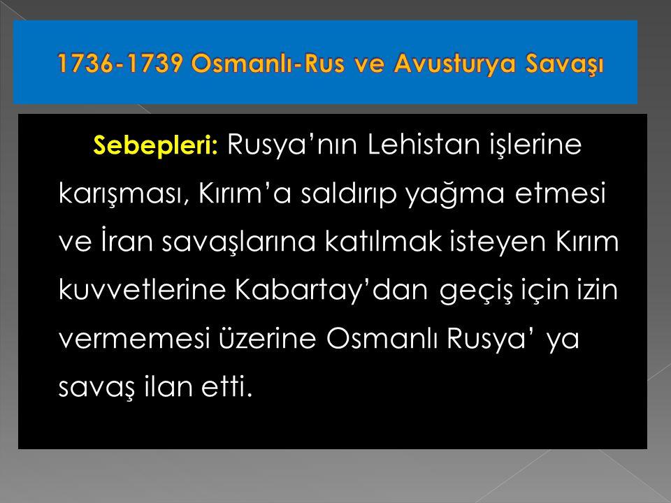 1736-1739 Osmanlı-Rus ve Avusturya Savaşı