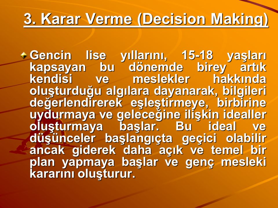 3. Karar Verme (Decision Making)