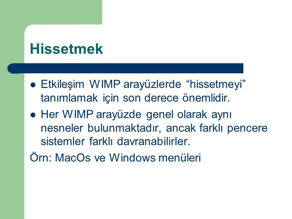 Hissetmek Etkileşim WIMP arayüzlerde hissetmeyi tanımlamak için son derece önemlidir.