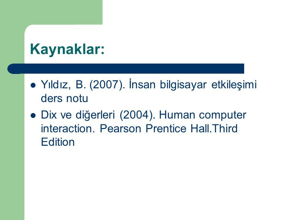 Kaynaklar: Yıldız, B. (2007). İnsan bilgisayar etkileşimi ders notu
