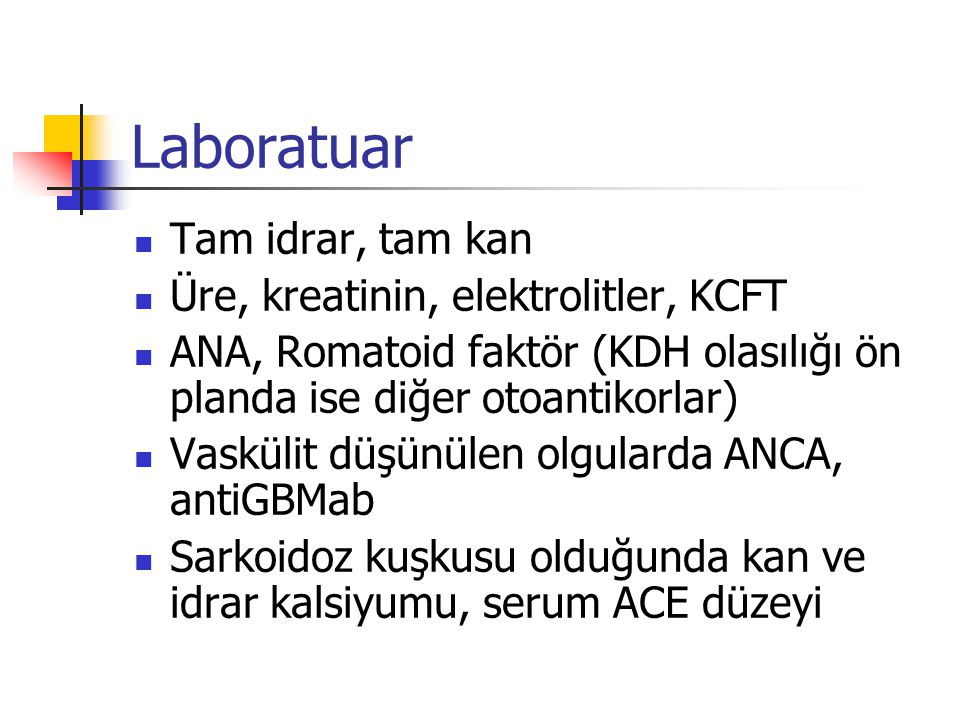 Laboratuar Tam idrar, tam kan Üre, kreatinin, elektrolitler, KCFT