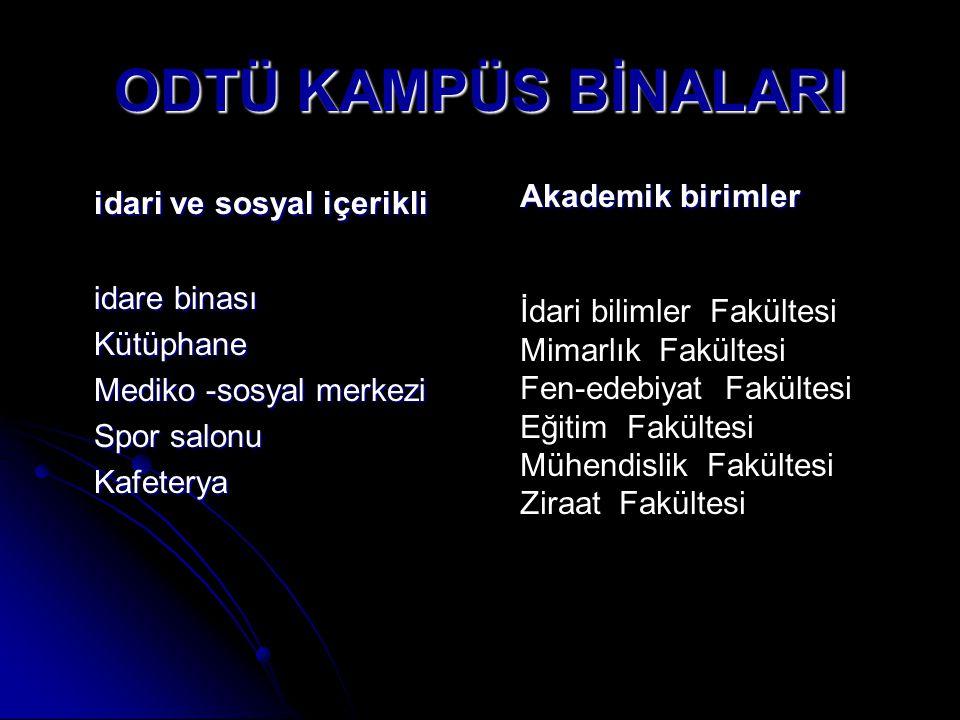 ODTÜ KAMPÜS BİNALARI idari ve sosyal içerikli Akademik birimler