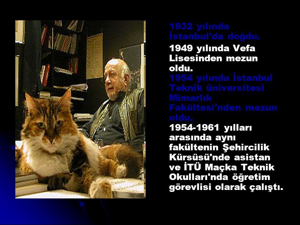 1932 yılında İstanbul da doğdu.