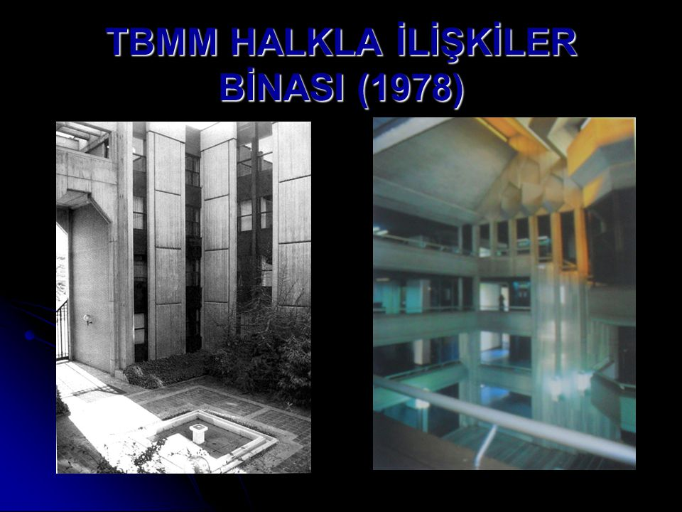TBMM HALKLA İLİŞKİLER BİNASI (1978)