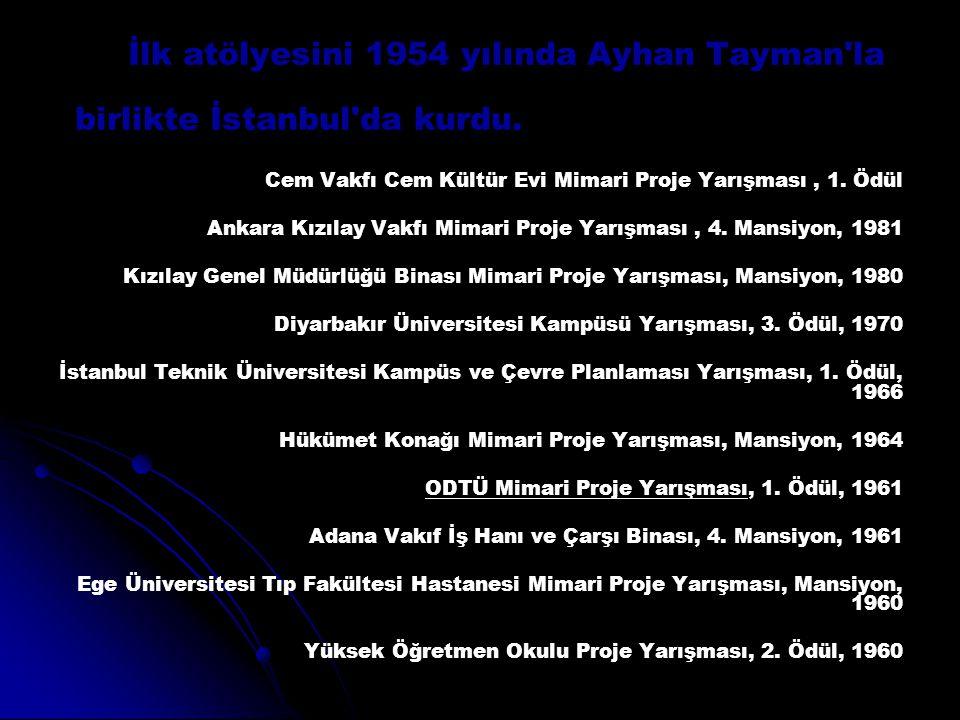 İlk atölyesini 1954 yılında Ayhan Tayman la birlikte İstanbul da kurdu.