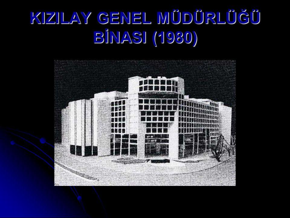 KIZILAY GENEL MÜDÜRLÜĞÜ BİNASI (1980)