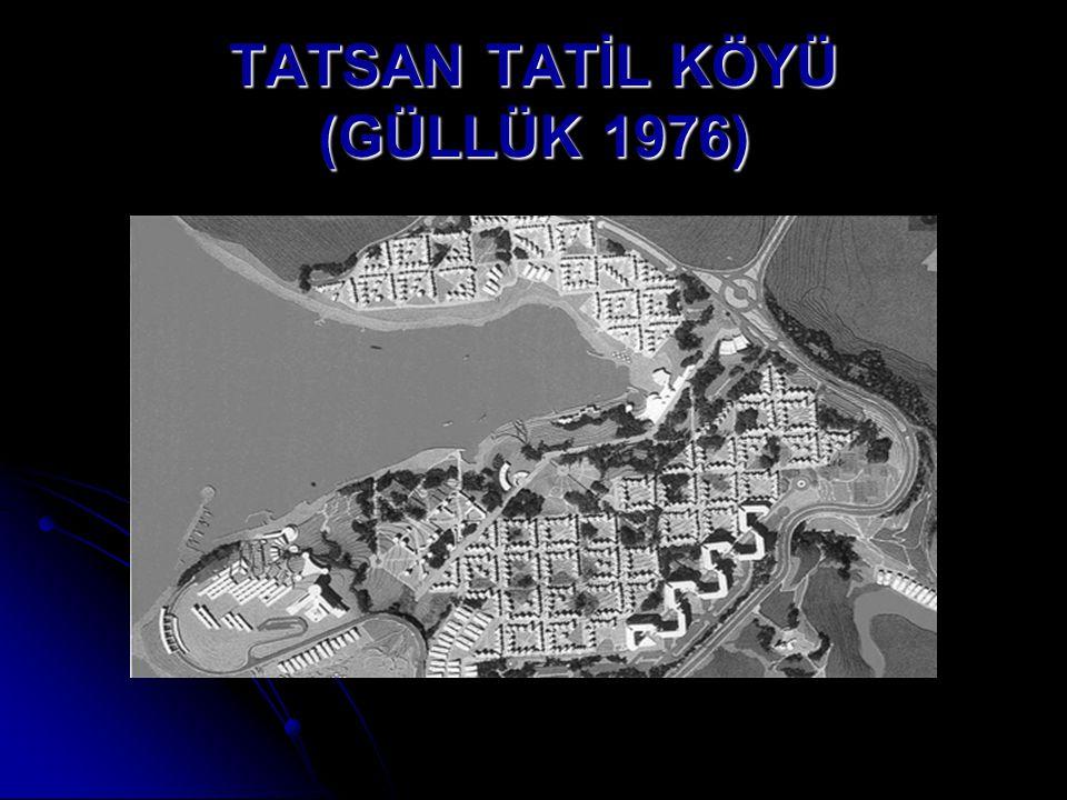 TATSAN TATİL KÖYÜ (GÜLLÜK 1976)