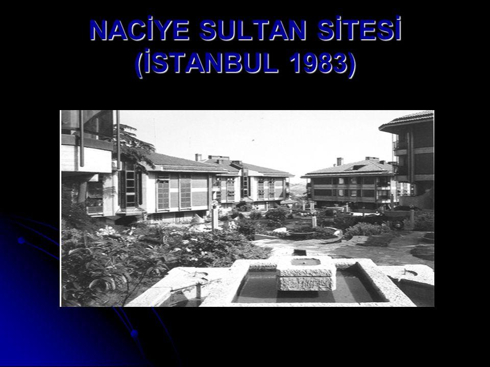 NACİYE SULTAN SİTESİ (İSTANBUL 1983)
