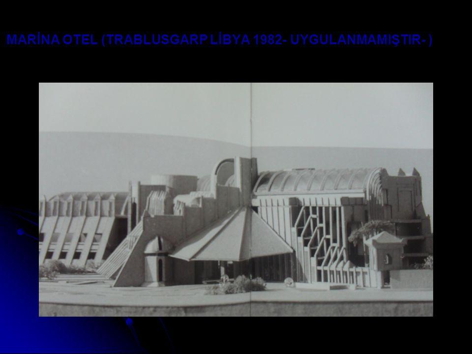 MARİNA OTEL (TRABLUSGARP LİBYA 1982- UYGULANMAMIŞTIR- )