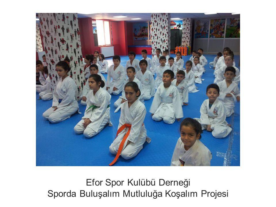 Efor Spor Kulübü Derneği Sporda Buluşalım Mutluluğa Koşalım Projesi