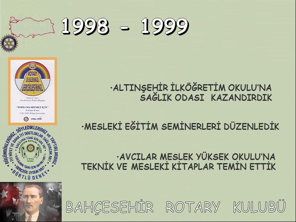1998 - 1999 ALTINŞEHİR İLKÖĞRETİM OKULU'NA SAĞLIK ODASI KAZANDIRDIK