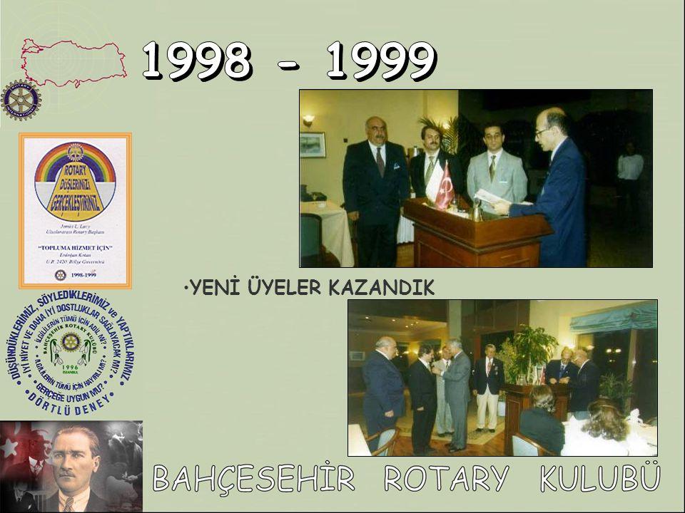 1998 - 1999 YENİ ÜYELER KAZANDIK