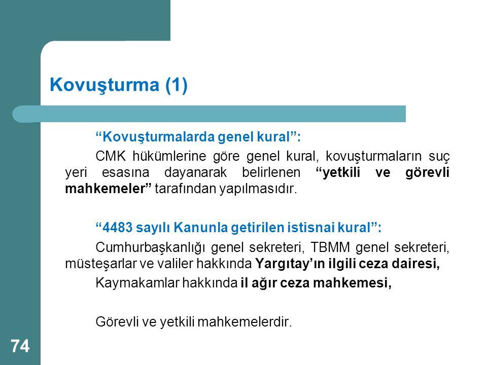 Kovuşturma (1) Kovuşturmalarda genel kural :