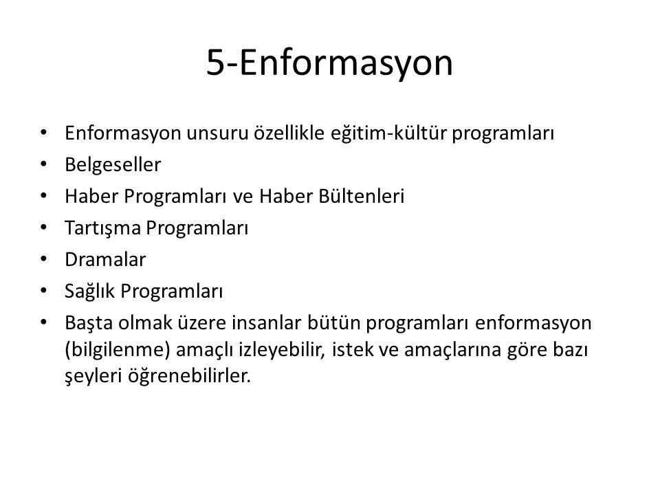 5-Enformasyon Enformasyon unsuru özellikle eğitim-kültür programları