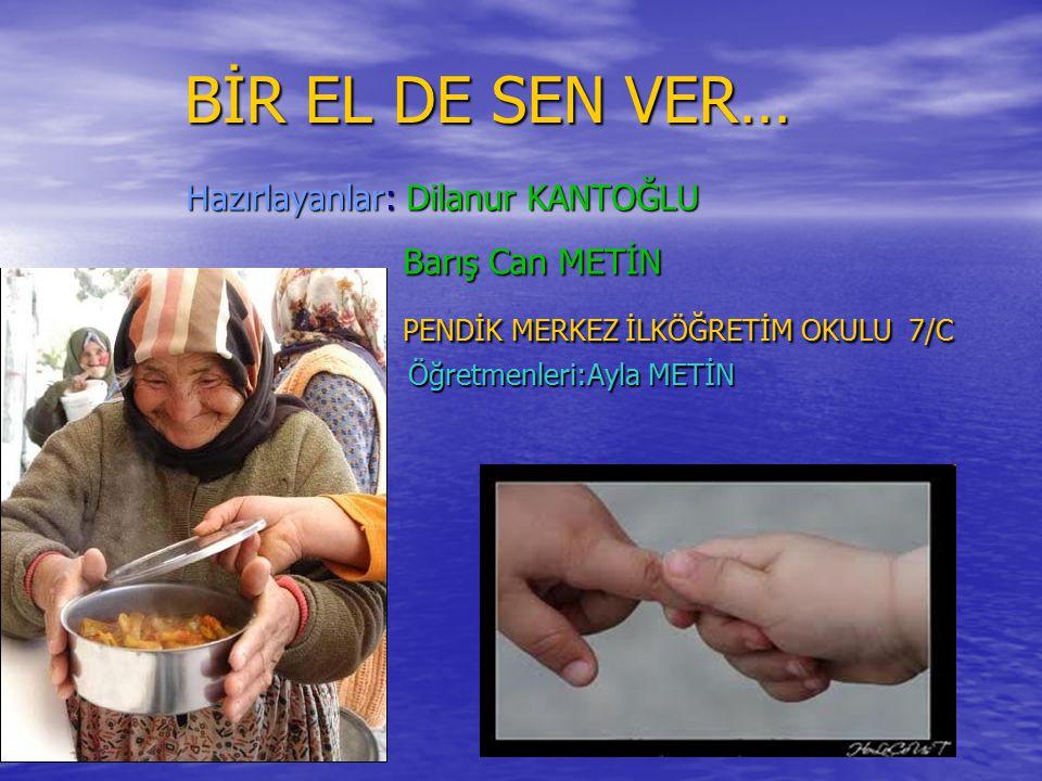 BİR EL DE SEN VER… PENDİK MERKEZ İLKÖĞRETİM OKULU 7/C