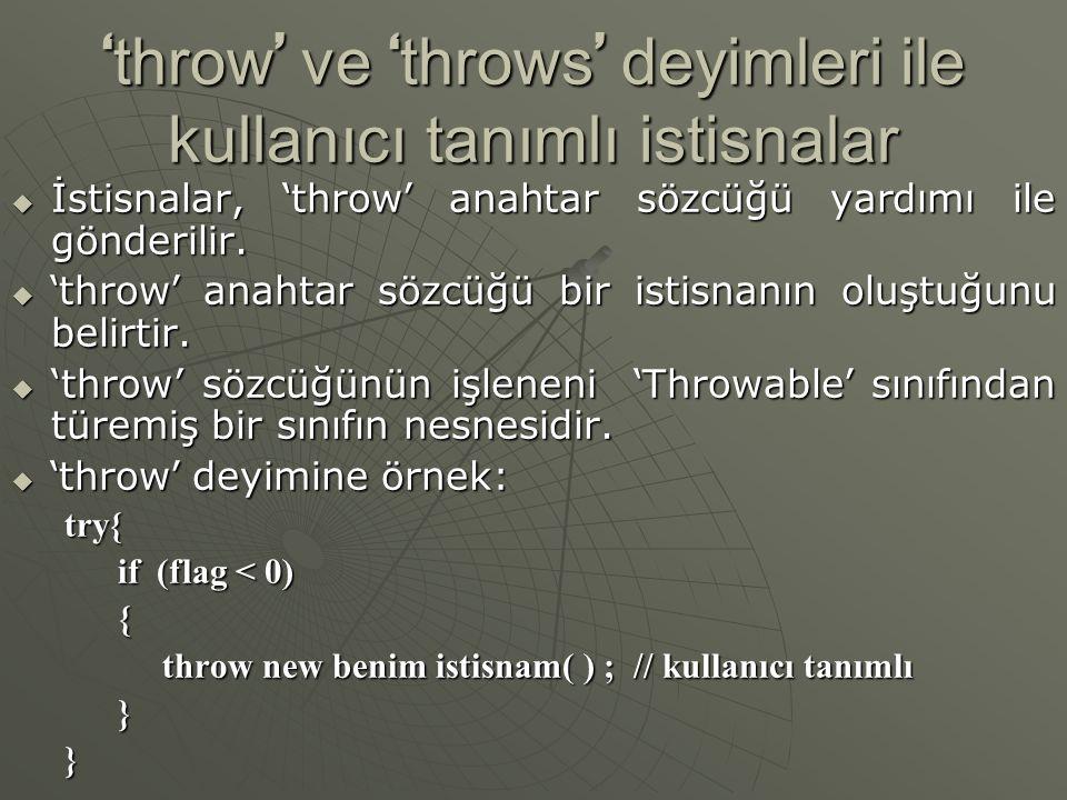 'throw' ve 'throws' deyimleri ile kullanıcı tanımlı istisnalar