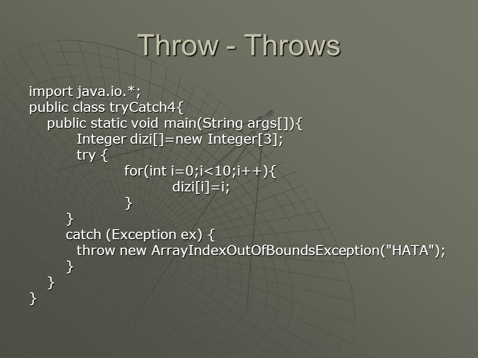 Throw - Throws import java.io.*; public class tryCatch4{