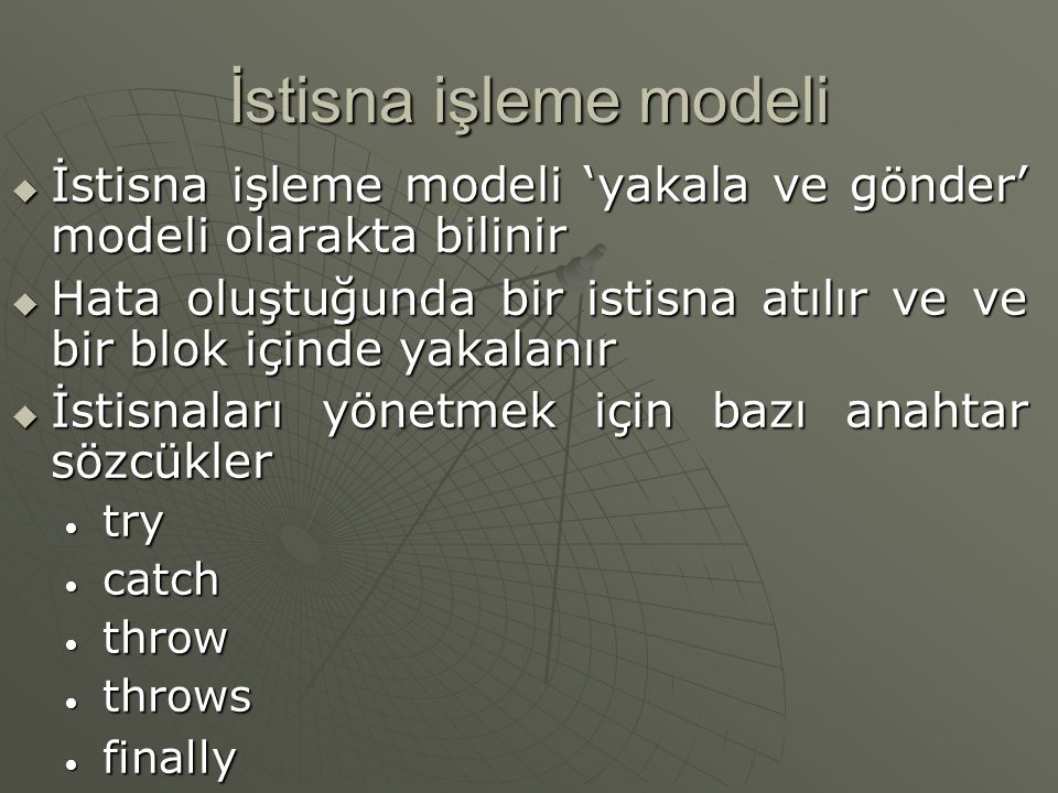 İstisna işleme modeli İstisna işleme modeli 'yakala ve gönder' modeli olarakta bilinir.