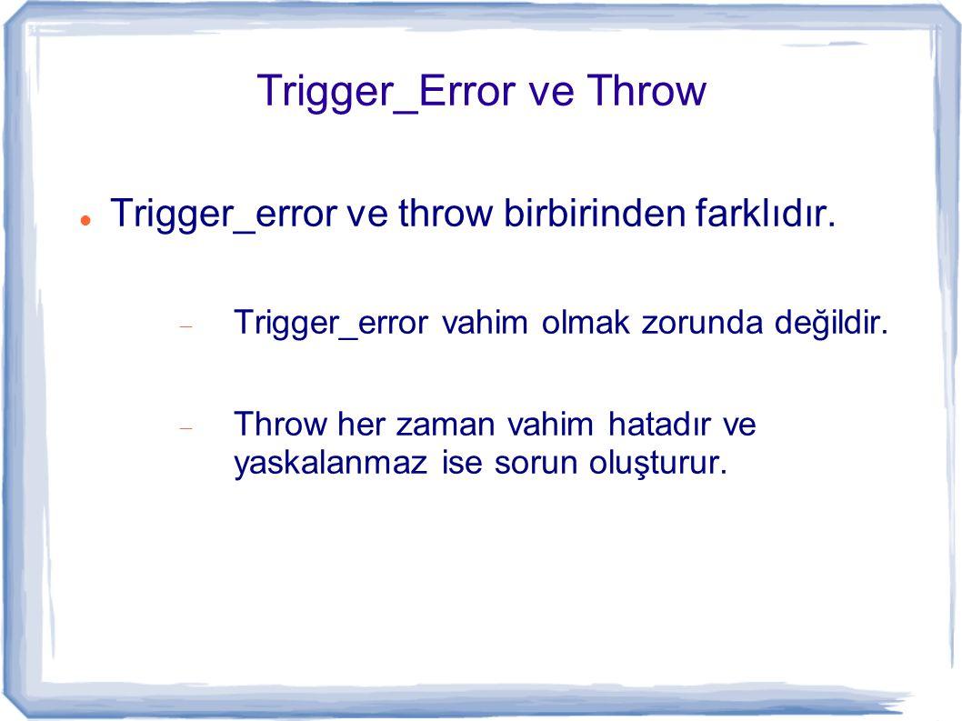 Trigger_Error ve Throw