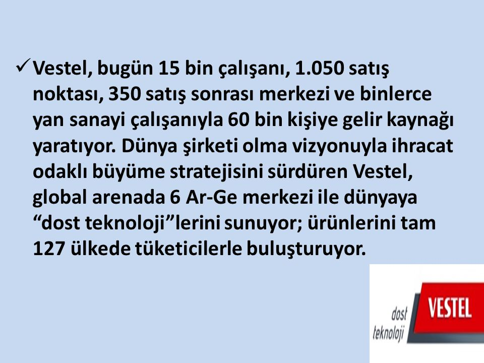 Vestel, bugün 15 bin çalışanı, 1