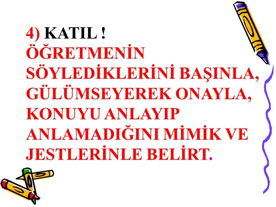 4) KATIL .