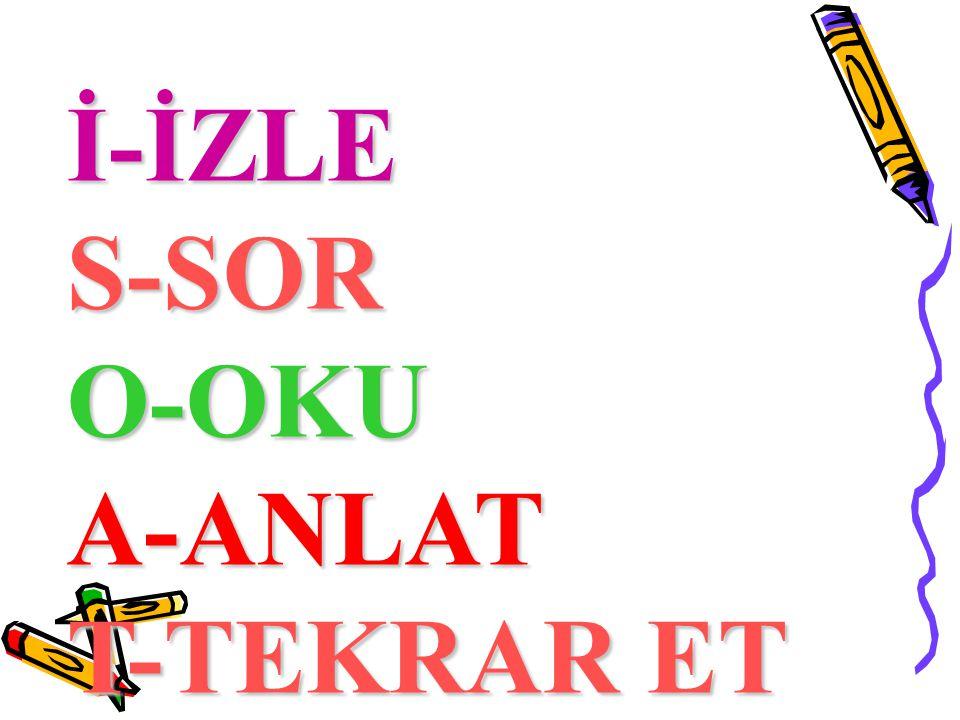 İ-İZLE S-SOR O-OKU A-ANLAT T-TEKRAR ET