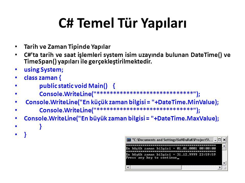 C# Temel Tür Yapıları Tarih ve Zaman Tipinde Yapılar