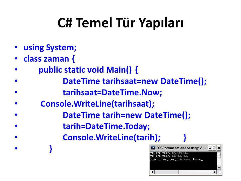 C# Temel Tür Yapıları using System; class zaman {