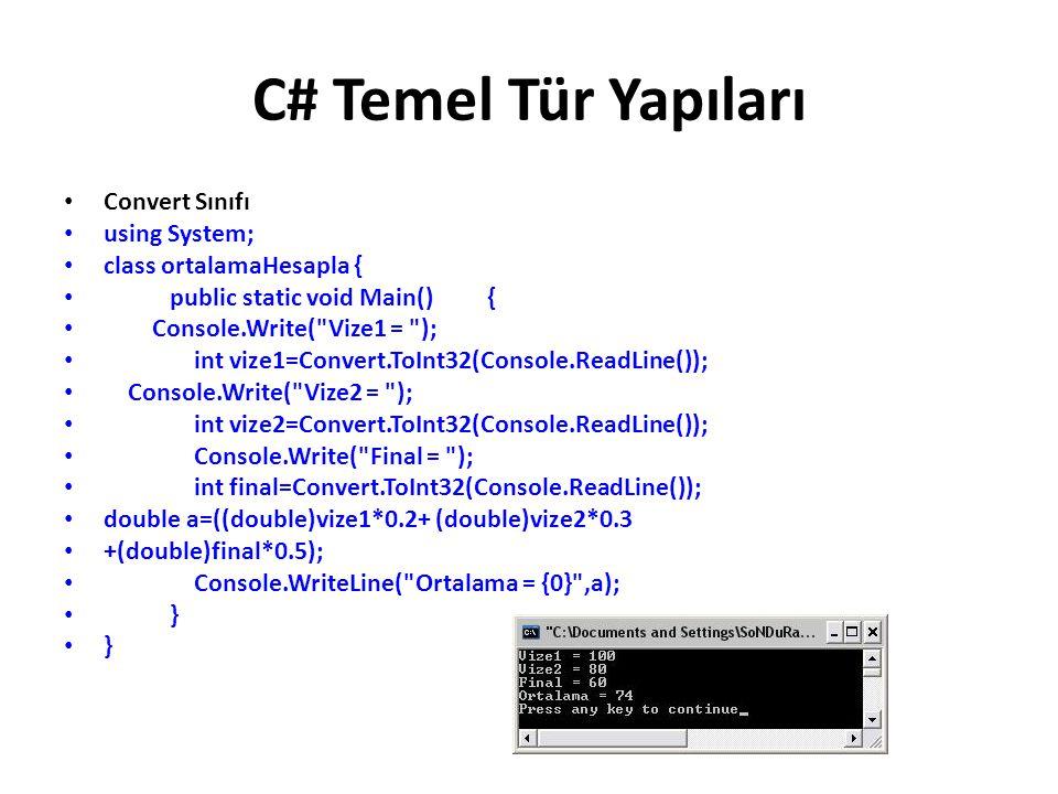 C# Temel Tür Yapıları Convert Sınıfı using System;
