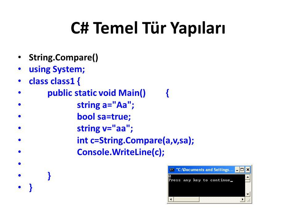 C# Temel Tür Yapıları String.Compare() using System; class class1 {