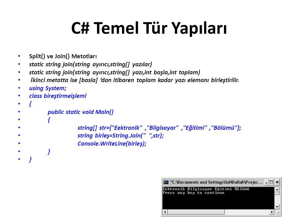 C# Temel Tür Yapıları Split() ve Join() Metotları