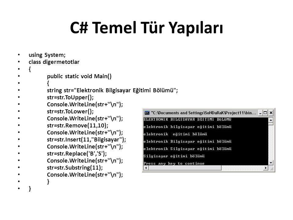 C# Temel Tür Yapıları using System; class digermetotlar {
