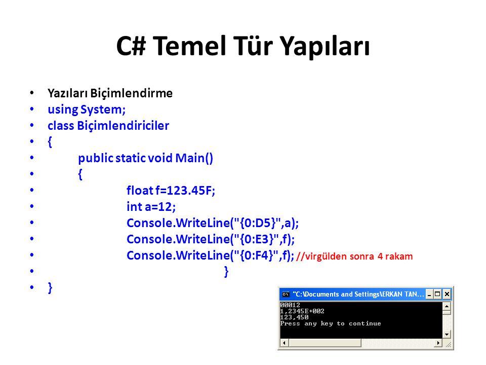C# Temel Tür Yapıları Yazıları Biçimlendirme using System;