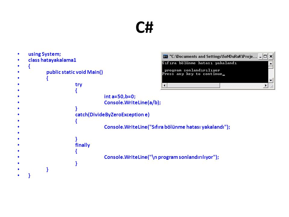 C# using System; class hatayakalama1 { public static void Main() try