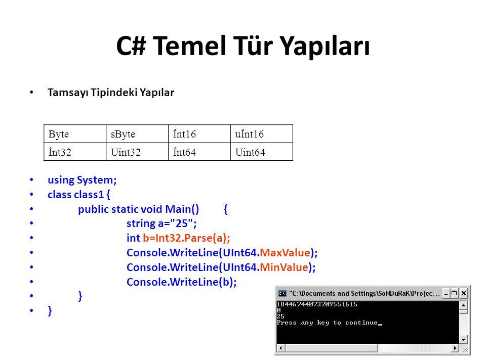 C# Temel Tür Yapıları Tamsayı Tipindeki Yapılar using System;