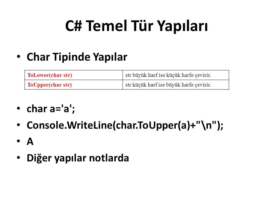 C# Temel Tür Yapıları Char Tipinde Yapılar char a= a ;