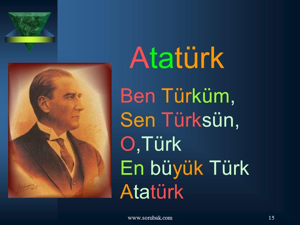 Ben Türküm, Sen Türksün, O,Türk En büyük Türk Atatürk
