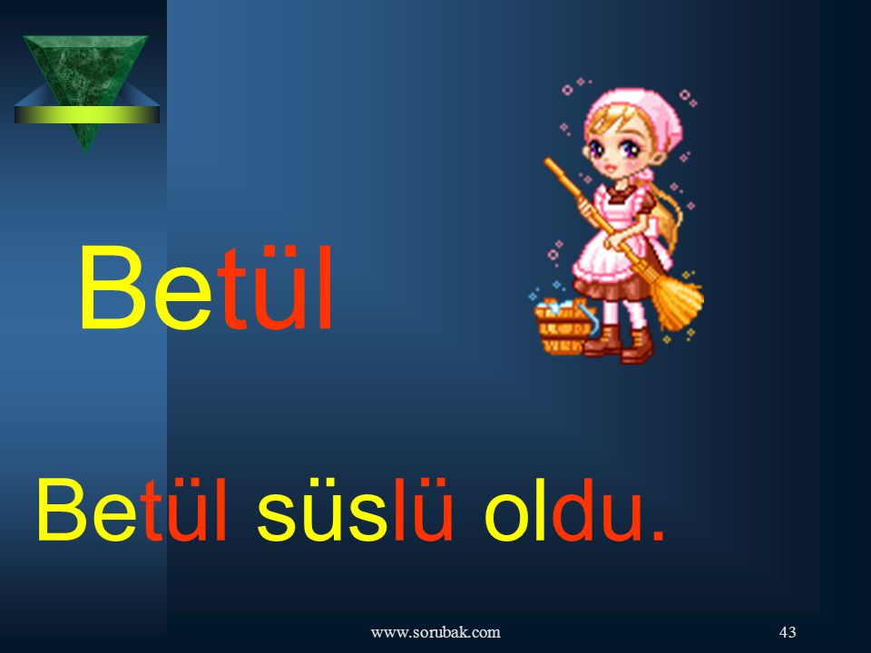Betül Betül süslü oldu. www.sorubak.com