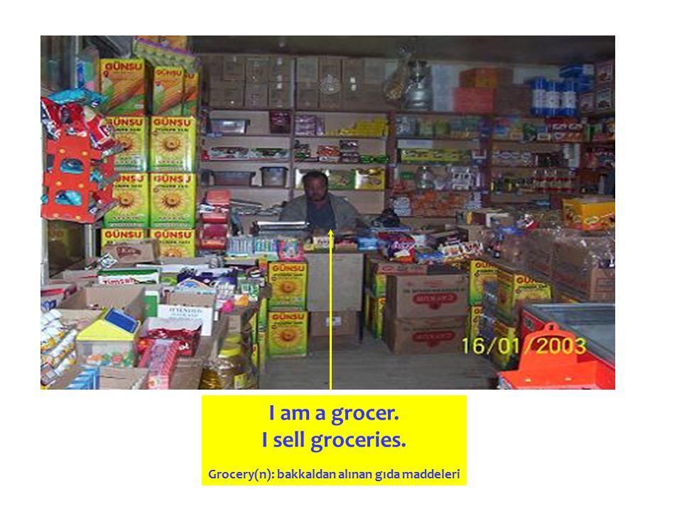 Grocery(n): bakkaldan alınan gıda maddeleri