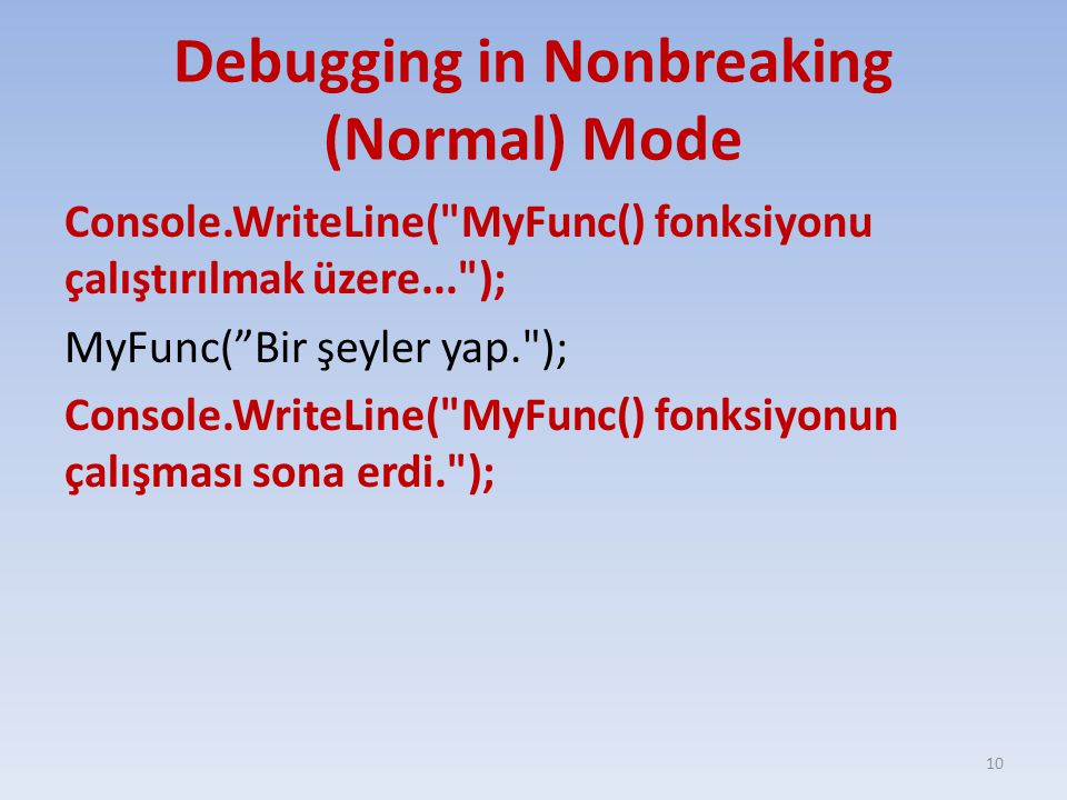 Debugging in Nonbreaking (Normal) Mode