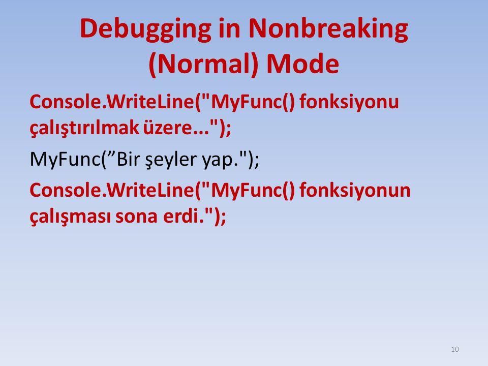 Debugging in Nonbreaking (Normal) Mode