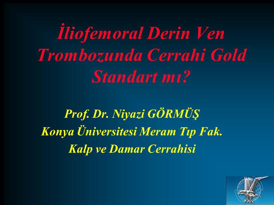 İliofemoral Derin Ven Trombozunda Cerrahi Gold Standart mı