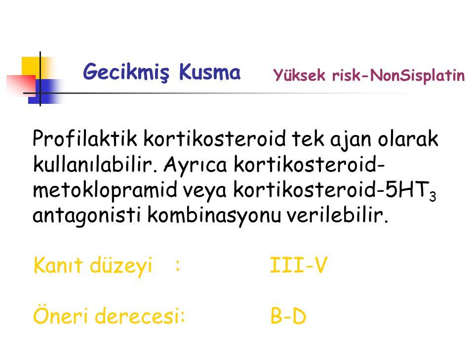 Gecikmiş Kusma Yüksek risk-NonSisplatin.