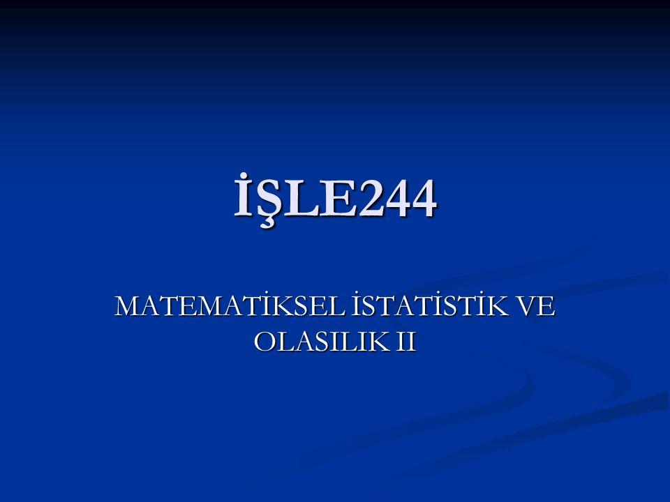 MATEMATİKSEL İSTATİSTİK VE OLASILIK II